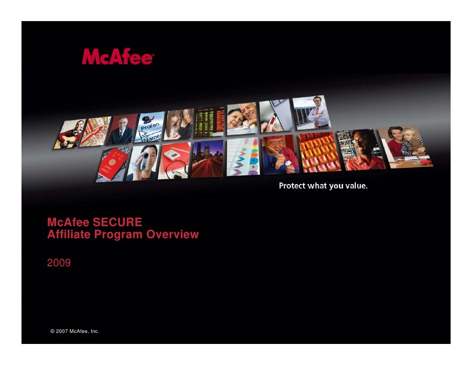 McAfee SECURE Affiliate Program Overview  2009     © 2007 McAfee, Inc.
