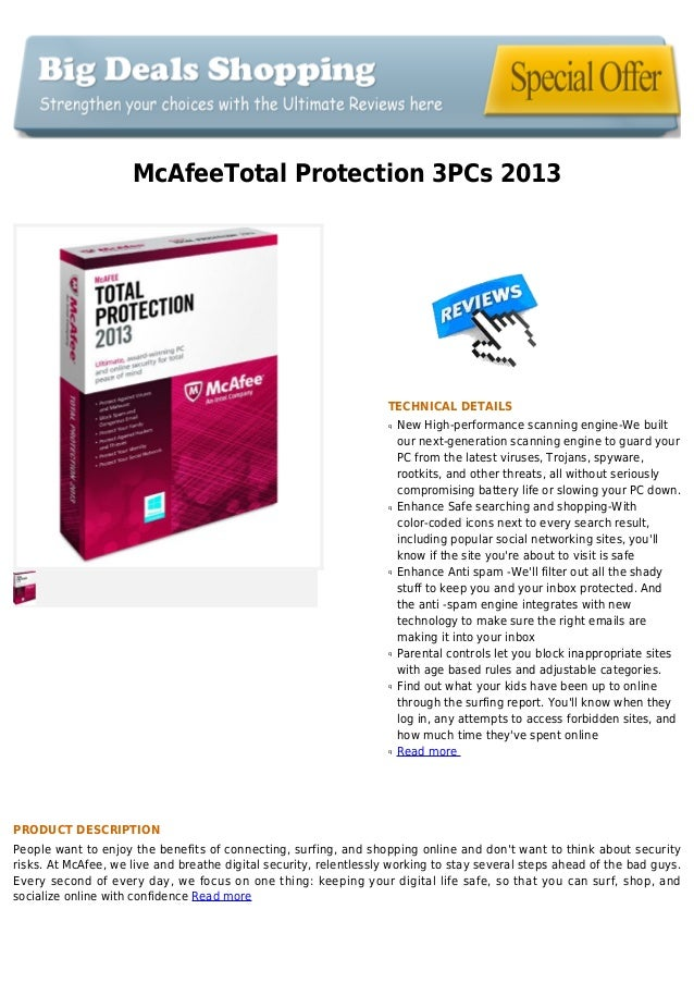 McAfeeTotal Protection 3PCs 2013TECHNICAL DETAILSNew High-performance scanning engine-We builtqour next-generation scannin...