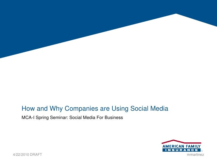 How and Why Companies are Using Social Media     MCA-I Spring Seminar: Social Media For Business     4/22/2010 DRAFT      ...