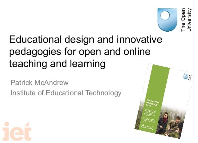 Educational design and innovative pedagogies for open and online teaching and learning