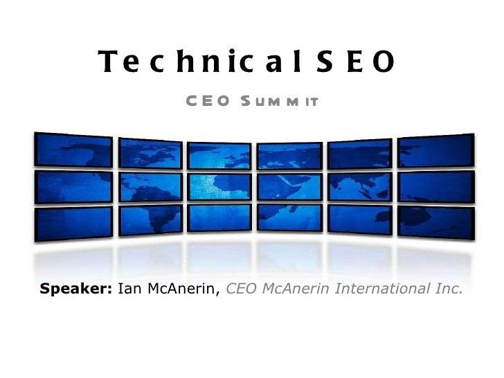 Technical SEO CEO Summit Speaker:  Ian McAnerin,  CEO McAnerin International Inc.