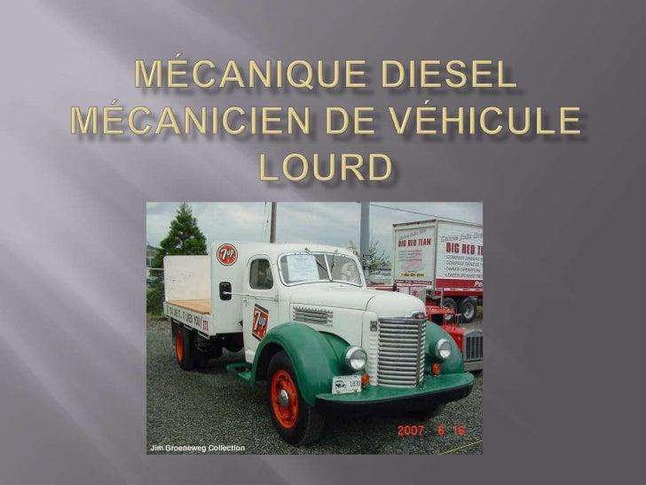 MÉCANIQUE Dieselmécanicien de véhicule lourd<br />