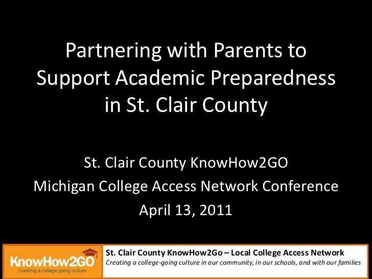 Partnering with Parents to Support Academic Preparedness in St. Clair County <br />St. Clair County KnowHow2GO <br />Michi...
