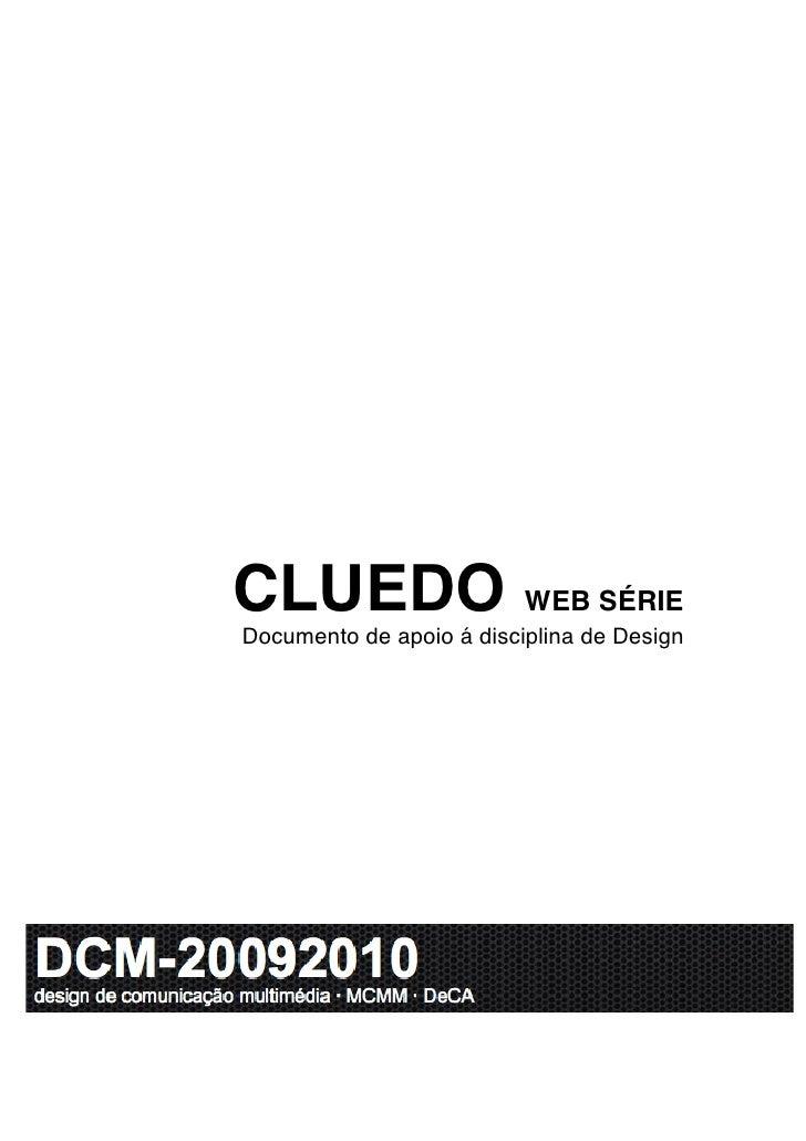 CLUEDO WEB SÉRIE Documento de apoio á disciplina de Design