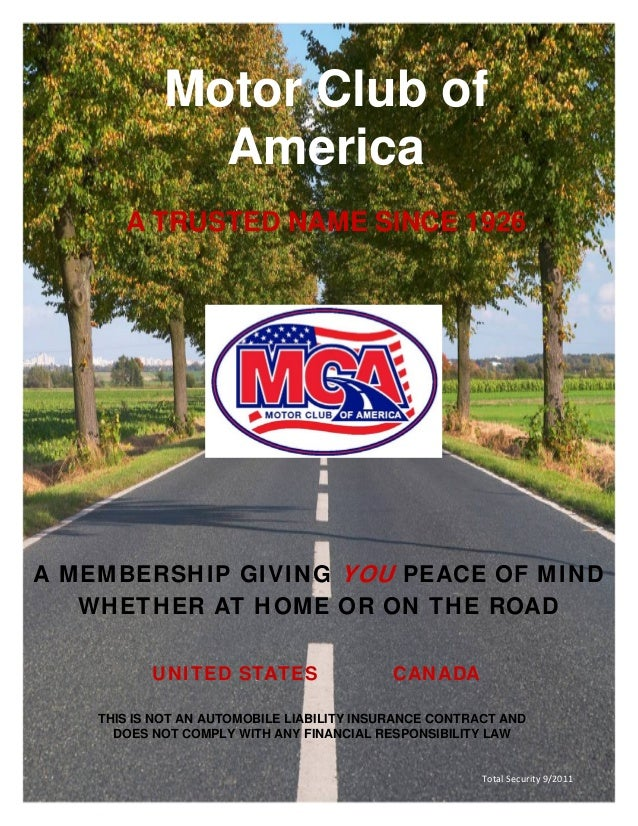 Motor Club of              America       A TRUSTED NAME SINCE 1926A MEMBERSHIP GIVING YOU PEACE OF MIND   WHETHER AT HOME ...