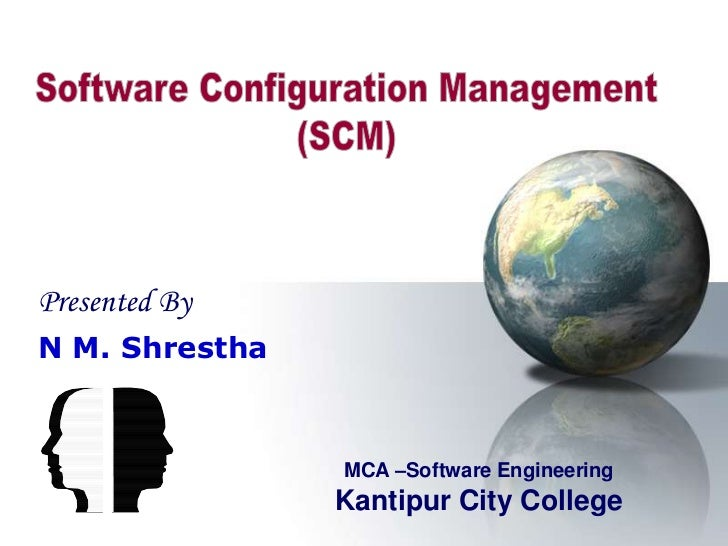 Presented ByN M. Shrestha                MCA –Software Engineering                Kantipur City College