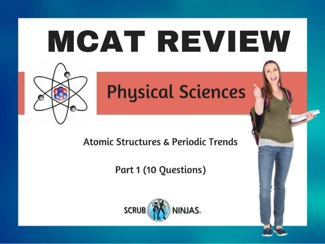 MCAT REVIEW PHYSICAL SCIENCES: Atomic Structures ...