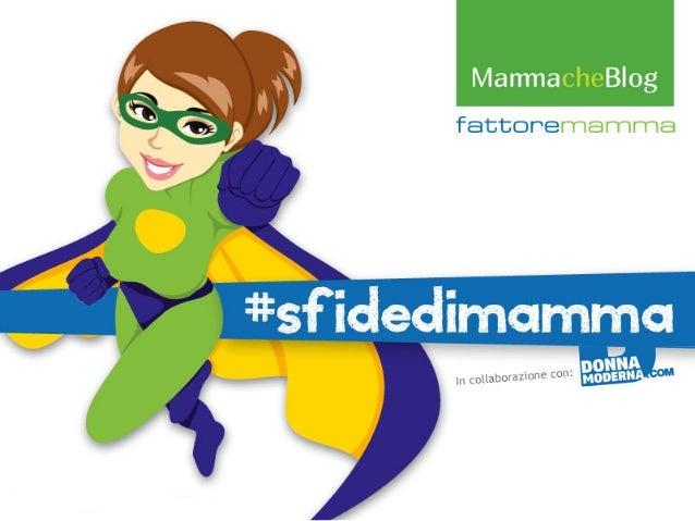 #sfidedimamma