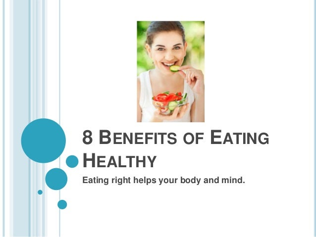 What are the benefits of eating healthy?