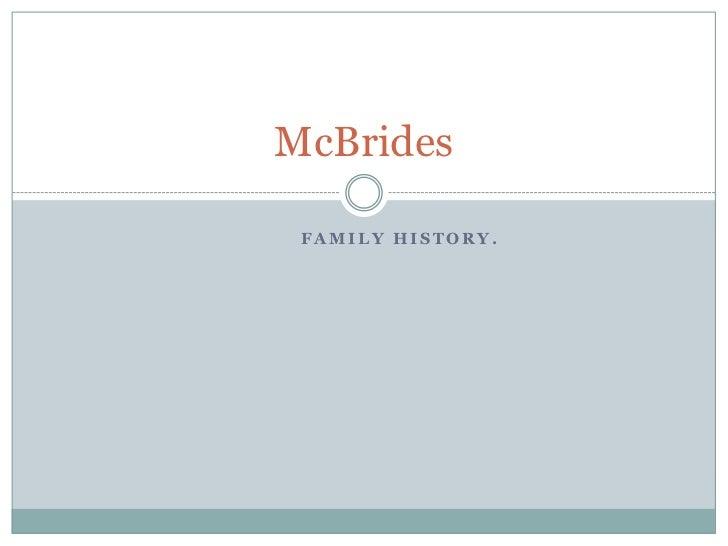 McBrides FAMILY HISTORY.
