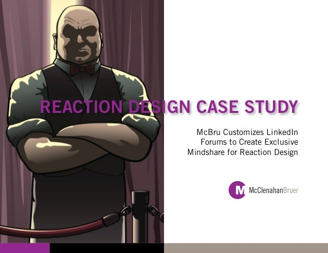 REACTION DESIGN CASE STUDY                McBru Customizes LinkedIn                 Forums to Create Exclusive            ...