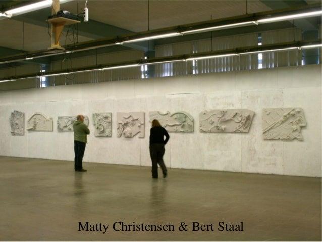 Matty Christensen & Bert Staal