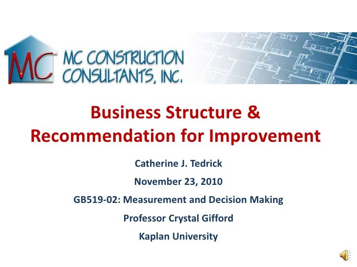 Business Structure &Recommendation for Improvement               Catherine J. Tedrick               November 23, 2010    G...