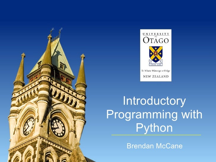 Introductory Programming with Python Brendan McCane