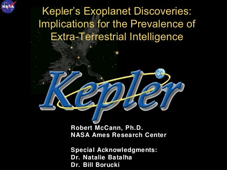 Kepler's Exoplanet Discoveries:Implications for the Prevalence of  Extra-Terrestrial Intelligence       Robert McCann, Ph....