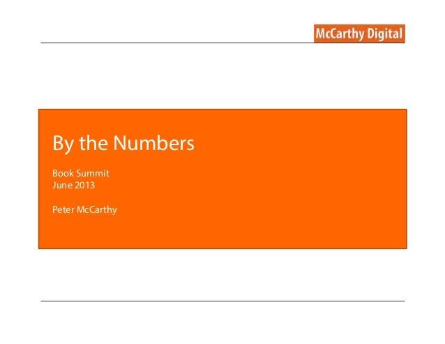 By the NumbersBook SummitJune 2013Peter McCarthy