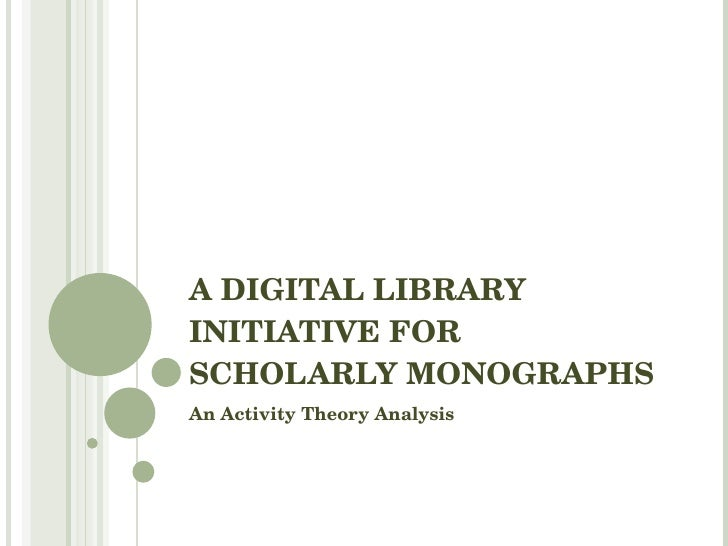 A Digital Library Initiative for Scholarly Monographs: An Activity Theory Analysis