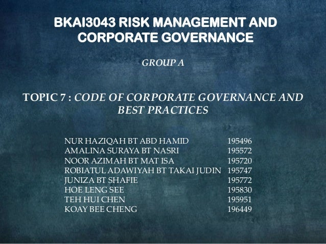 BKAI3043 RISK MANAGEMENT AND       CORPORATE GOVERNANCE                     GROUP ATOPIC 7 : CODE OF CORPORATE GOVERNANCE ...