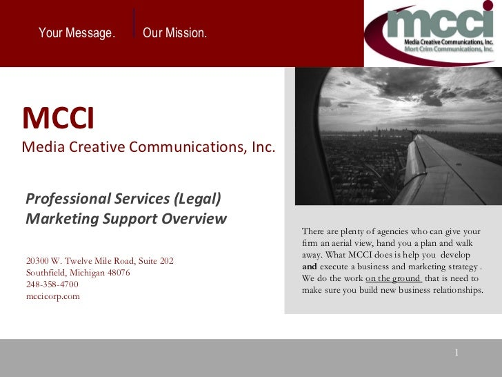 Your Message.  Our Mission.  There are plenty of agencies who can give your firm an aerial view, hand you a plan and walk ...