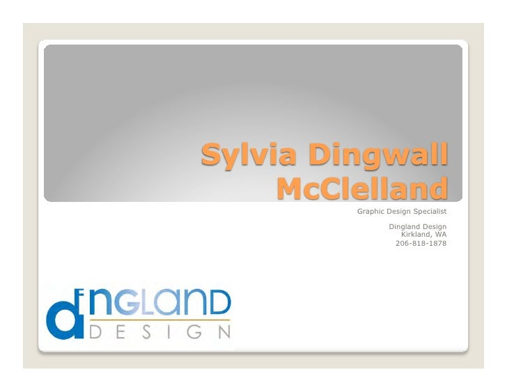 Graphic Design Specialist          Dingland Design            Kirkland, WA           206-818-1878
