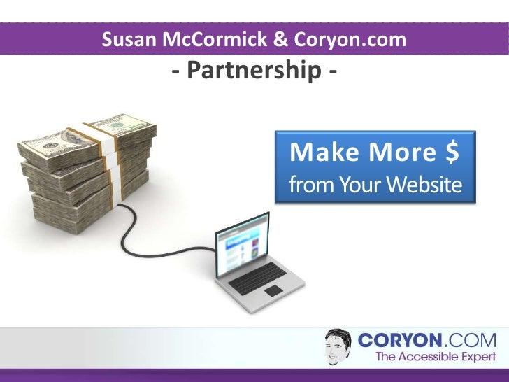 Susan McCormick & Coryon.com      - Partnership -                 Make More $                 from Your Website