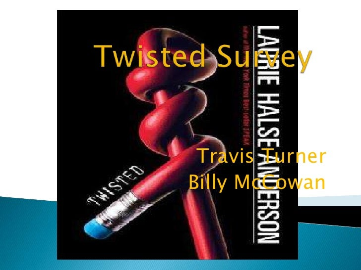 Twisted Survey<br />Travis Turner<br />Billy McCowan<br />
