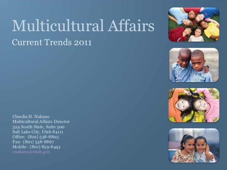 Multicultural Affairs Current Trends 2011 <ul><li>Claudia H. Nakano </li></ul><ul><li>Multicultural Affairs Director </li>...
