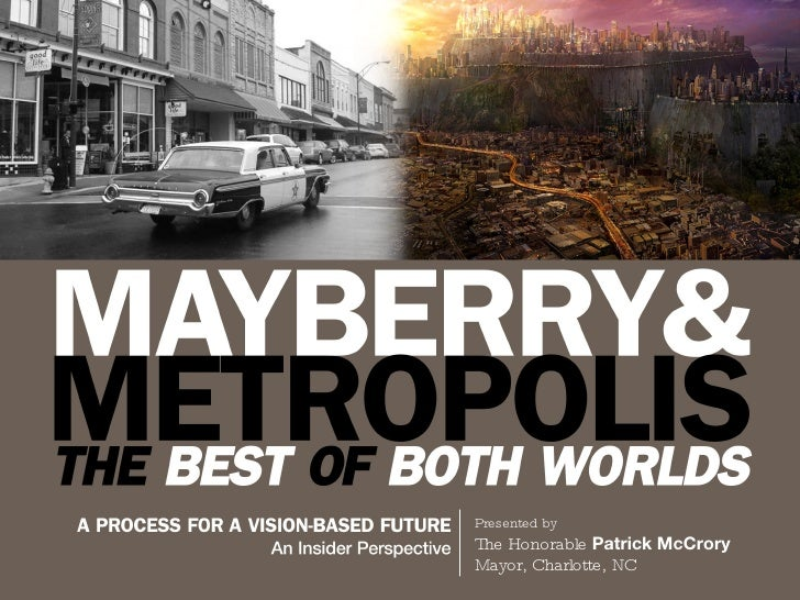 Mayberry & Metropolis: The Best of Both Worlds-Honorable Patrick McCrory