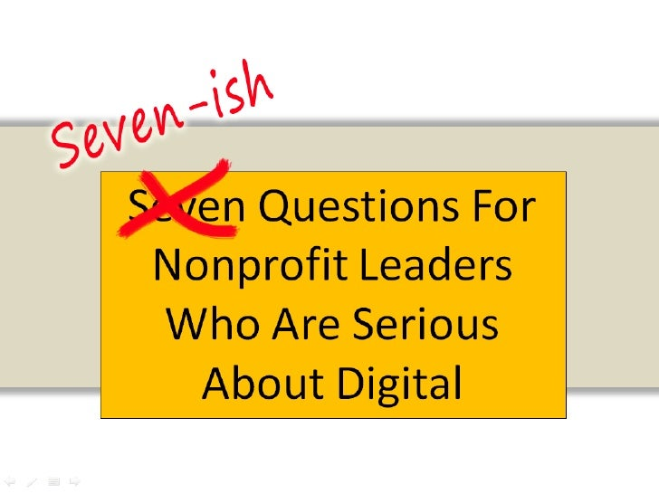 7 Questions for Nonprofit Leaders Who Are Serious About Digital | Claire Kerr, Artez Interactive