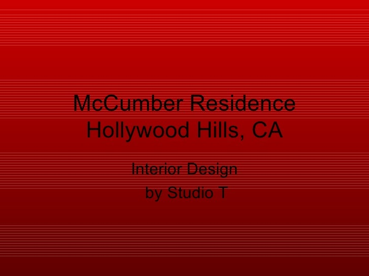 McCumber Residence Hollywood Hills, CA Interior Design by Studio T