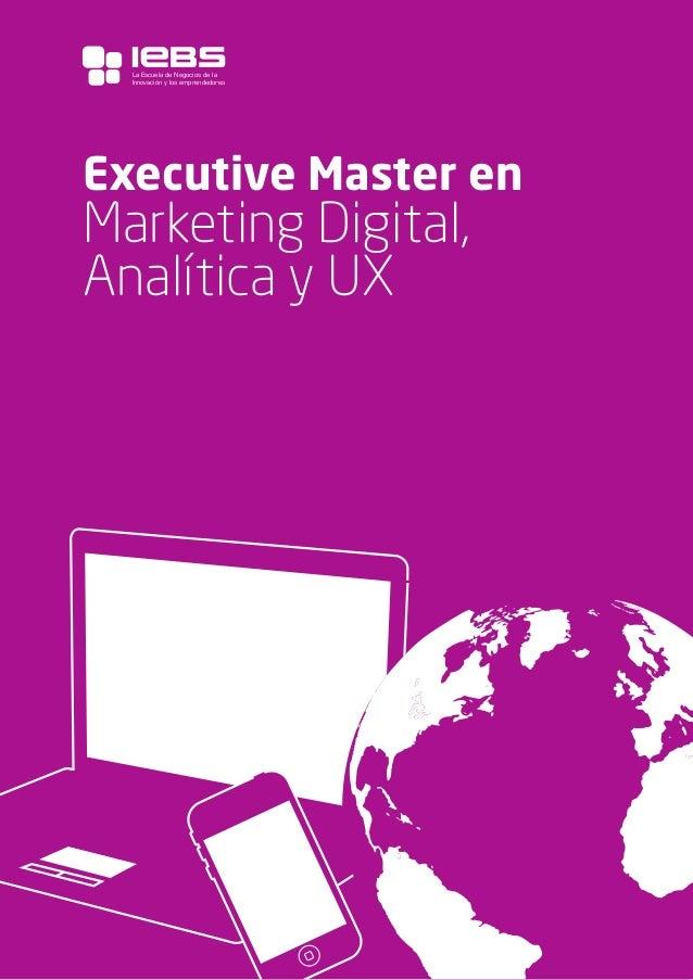 1 Executive Master en Marketing Digital, Analítica y UX La Escuela de Negocios de la Innovación y los emprendedores