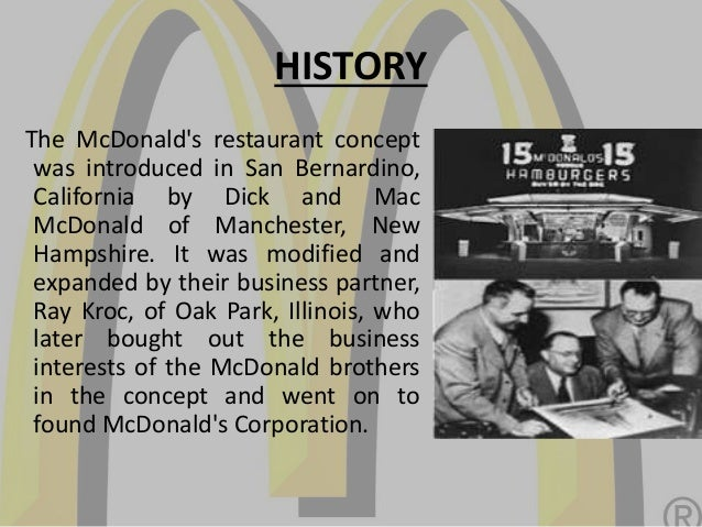 the history of mcdonalds corporation Mcdonald's is the leading global foodservice retailer with over 36,000 restaurants in more than 100 countries around the world  dividend history dividend history purchasing mcdonald's stock purchasing mcdonald's stock  you are leaving the mcdonald's corporation web site for a site that is controlled by a third party, not affiliated.