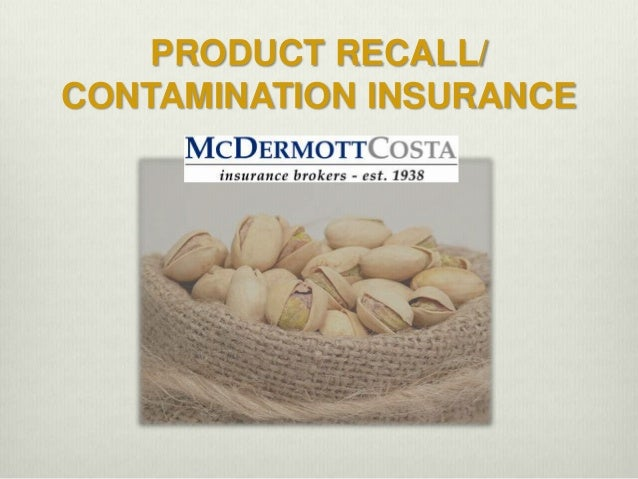PRODUCT RECALL/CONTAMINATION INSURANCE