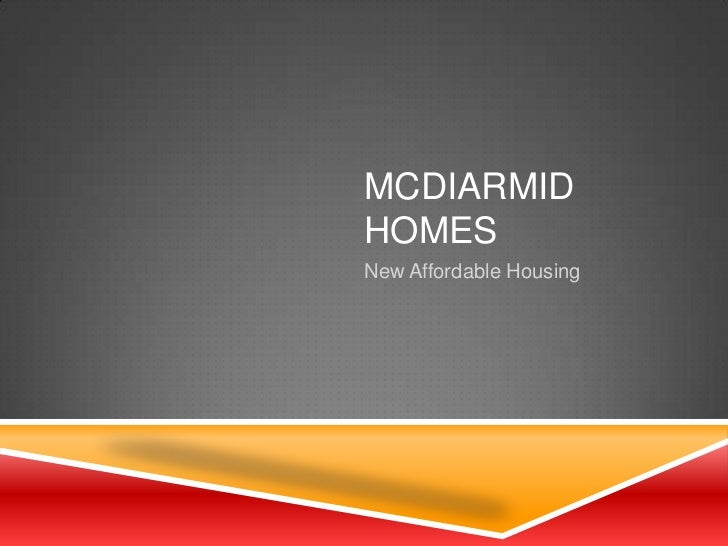 MCDIARMIDHOMESNew Affordable Housing