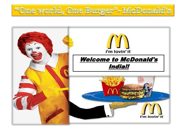 """One world, One Burger""- McDonald's<br />Welcome to McDonald's India!!<br />"