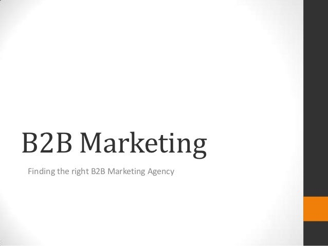 B2B MarketingFinding the right B2B Marketing Agency