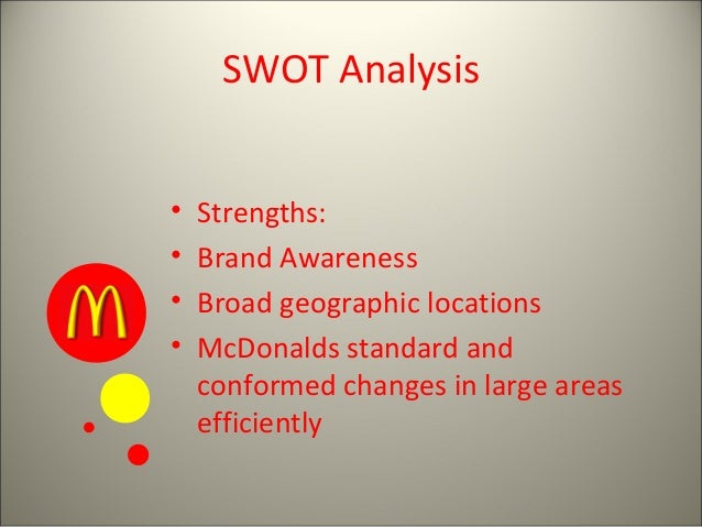 case study mcdonald s including swot analysis Case study swot, what is swot analysis swot analysis is used for identifying those areas where an organization is strong, where it is.