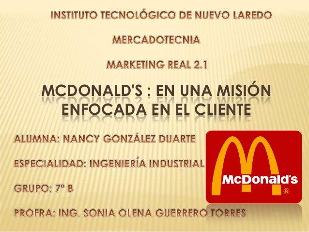 MCDONALDS : EN UNA MISIÓN  ENFOCADA EN EL CLIENTE