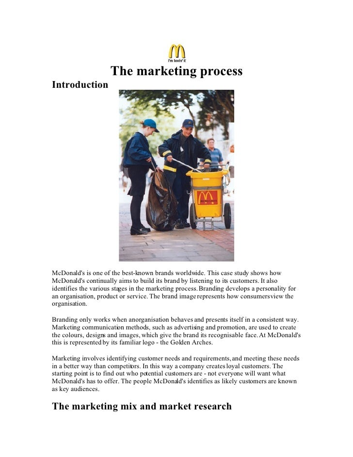 The marketing process Introduction     McDonald's is one of the best-known brands worldwide. This case study shows how McD...