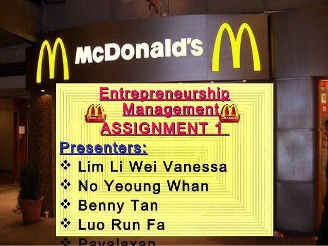 Entrepreneurship        Management     ASSIGNMENT 1Presenters: Lim Li Wei Vanessa No Yeoung Whan Benny Tan Luo Run Fa