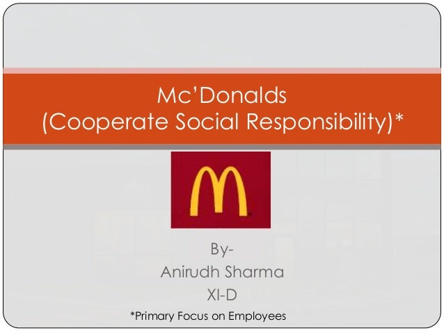 mcdonalds social responsibility Corporate social responsibility / ronald mcdonald house share 中文 ronald mcdonald house charities today, there are over 300 ronald mcdonald houses.