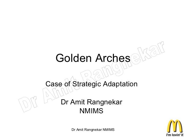 Golden Arches Case of Strategic Adaptation Dr Amit Rangnekar NMIMS