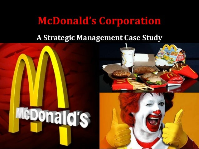 mcdonalds case study analysis strategic management Business, case study, solution - strategic management of mcdonald's my account strategic management of mcdonald's essay strategic management of mcdonald's essay  analysis of mcdonalds essay - table of contents introduction 1 vision, mission and statement values 1 internal and extenal analysis 3 strength and weaknesses of mcdonalds.