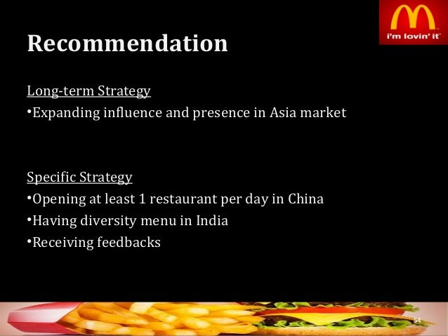 strategic recommendations for mcdonalds The marketing mix of mcdonalds discusses the 4p's pf mcdonalds mcdonalds is the leading burger chain across the world offering the tastiest burgers there are various elements in the mcdonalds marketing mix which form the core of the company's marketing system and hence helps to achieve.