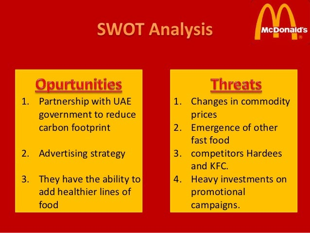 swot analysis of mc donalds Swot means strength, weaknesses, opportunities and threats of a company the strategy of any company must match with its internal strength and weaknesses.