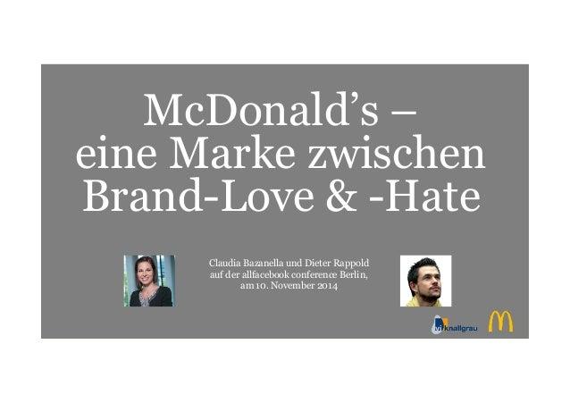 McDonald's –  eine Marke zwischen  Brand-Love & -Hate  Claudia Bazanella und Dieter Rappold  auf der allfacebook conferenc...