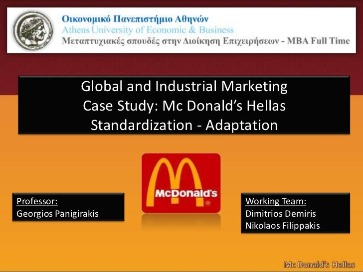 Global and Industrial Marketing               Case Study: Μc Donald's Hellas                Standardization - AdaptationPr...