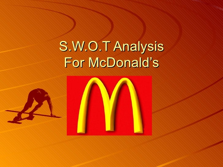 S.W.O.T Analysis For McDonald's    By team 4…
