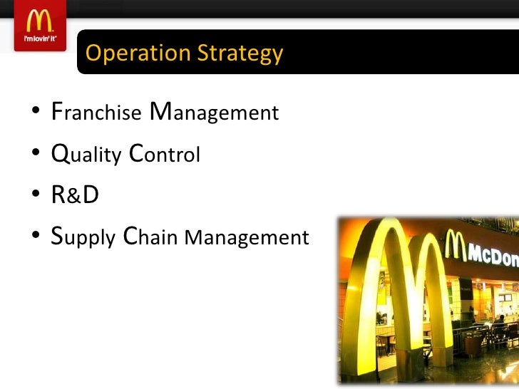 mcdonalds supply chain strategy Mc donald's supply chain and e-procurement management the company's marketing and branding strategy of mcdonald's is mcdonald's supply chain.