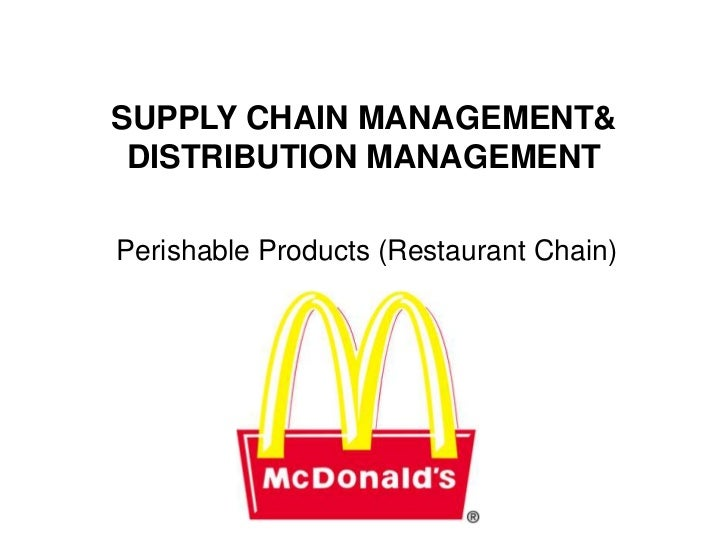 SUPPLY CHAIN MANAGEMENT& DISTRIBUTION MANAGEMENTPerishable Products (Restaurant Chain)
